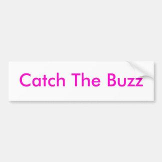 Catch The Buzz Bumper Sticker