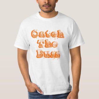 Catch The Buzz T-Shirt