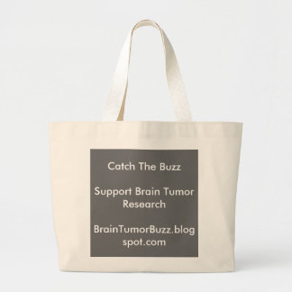 Catch The BuzzSupport Brain Tumor ResearchBrain... Large Tote Bag
