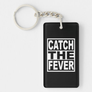 Catch the Fever Keychain