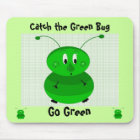 Catch the Green Bug - Go Green Mouse Pad