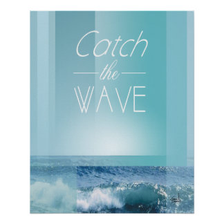CATCH THE WAVE | ocean blue Poster