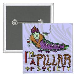 Caterpillar of Society Animal Pun Buttons