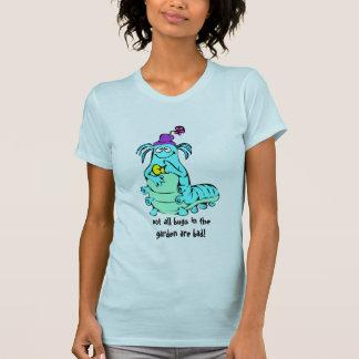Caterpillar Slogan - not all garden bugs are bad T Shirts