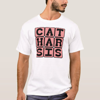 Catharsis, Purging Repressed Emotions T-Shirt