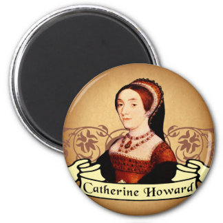 Catherine Howard Classic 2 Inch Round Magnet