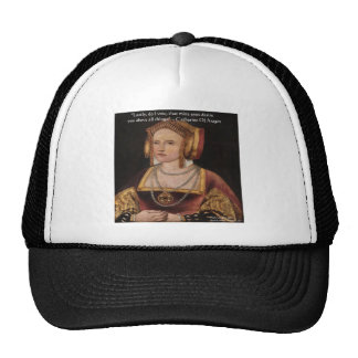 Catherine Of Aragon Love Quote Gifts & Cards Trucker Hats
