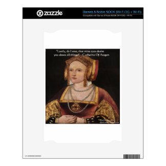 Catherine Of Aragon Love Quote Gifts & Cards Skins For The NOOK