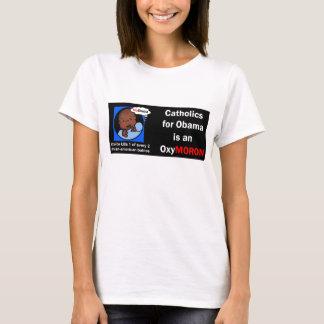 Catholic for Obama... OxyMORON T-Shirt
