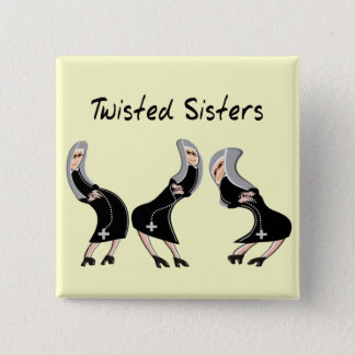 """Catholic Nun Gifts """"Twisted Sisters"""" Design Pinback Button"""