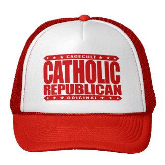 CATHOLIC REPUBLICAN - God Loves All Conservatives Trucker Hat