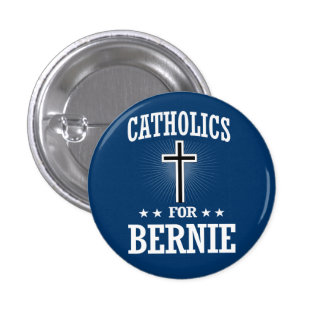 CATHOLICS FOR BERNIE SANDERS BUTTON