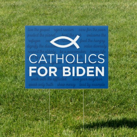Catholics For Biden Lawn Sign 18x24