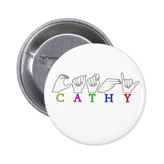 CATHY FINGERSPELLED ASL SIGN NAME 2 INCH ROUND BUTTON