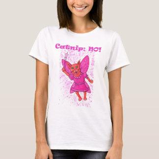 Catnip: NO! T-Shirt