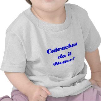 Catrachas do it Better Tshirts