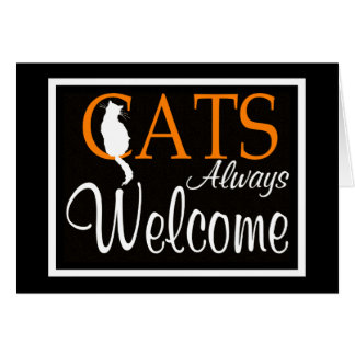 Cats always welcome sign greeting card