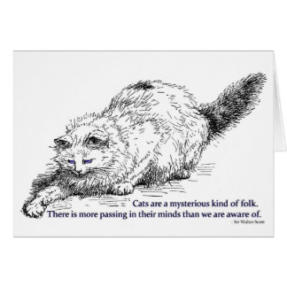 Cats are a Mysterious Kind of Folk. Card
