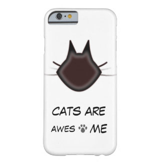 Cats are awesome barely there iPhone 6 case