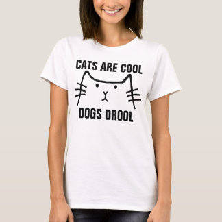 CATS ARE COOL DOGS DROOL t-shirts & hoodies, Funny