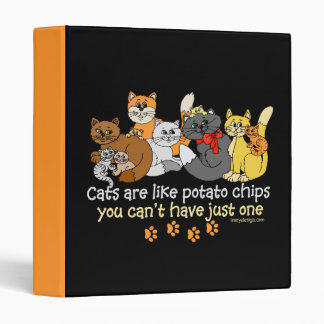 Cats are like potato chips 3 ring binder