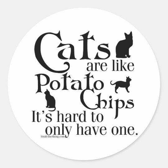 Cats are like potato chips... classic round sticker
