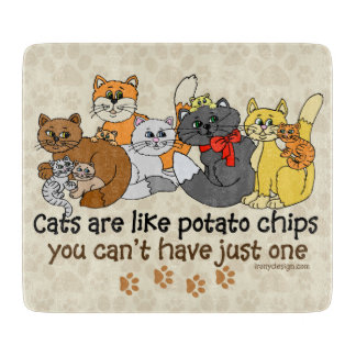 Cats are like potato chips cutting board