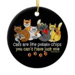 Cats are like potato chips Double-Sided ceramic round christmas ornament