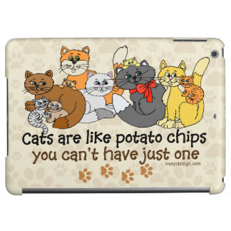 Cats are like potato chips iPad air covers