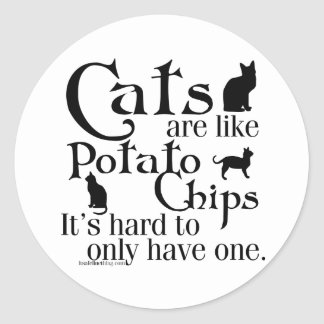 Cats are like potato chips... round sticker