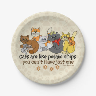 Cats are like potato chips 7 inch paper plate
