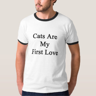Cats Are My First Love T-Shirt