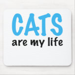 CATS are my life Mouse Pad