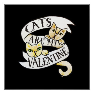 cats are my valentine poster