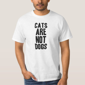Cats are not dogs T-Shirt