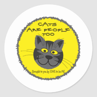 CATS ARE PEOPEL TO -- LOVE TO BE ME STICKER