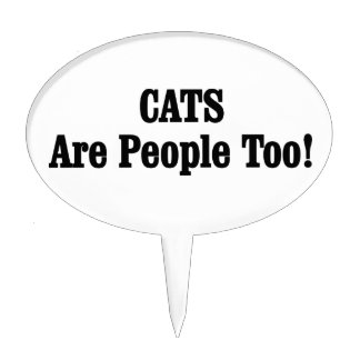 CATS Are People Too! Cake Topper