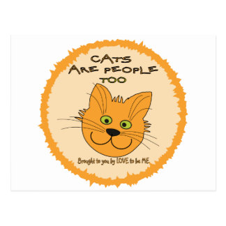 CATS ARE PEOPLE TOO - LOVE TO BE ME POSTCARD