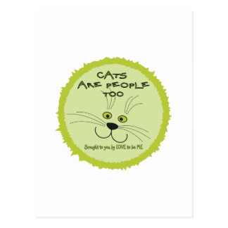 CATS ARE PEOPLE TOO - - LOVE TO BE ME POSTCARD