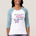 Cats Are Picky Funny Cat Saying Tee Shirts