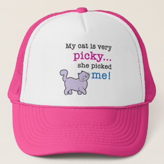 Cats Are Picky Funny Cat Saying Trucker Hat