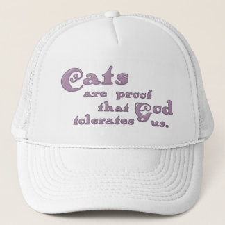 Cats Are Proof That God Tolerates Us Trucker Hat