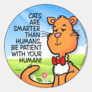 Cats Are Smarter Classic Round Sticker
