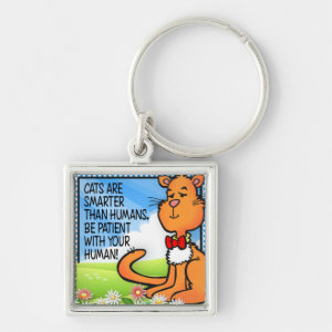 Cats Are Smarter Keychain