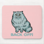 Cats: Back Off! Mouse Pad