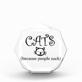 Cats, because people suck award