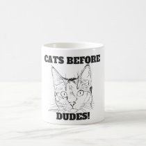 Cats Before Dudes Coffee Mug