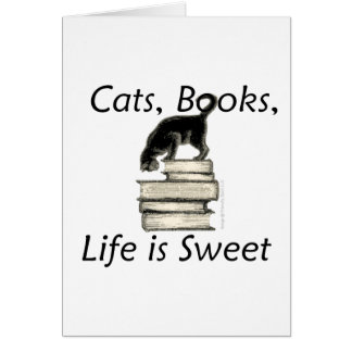 Cats, Books, Life is sweet Card