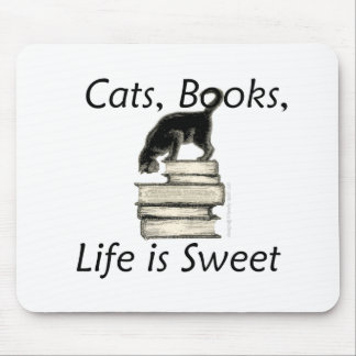 Cats, Books, Life is sweet Mouse Pad