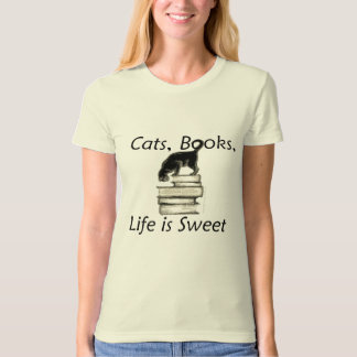 Cats Books Life is Sweet Shirt